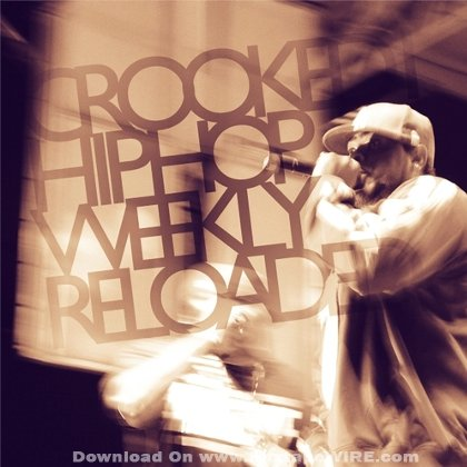 Crooked I Hip Hop Weekly #1-52 | Da Shelter