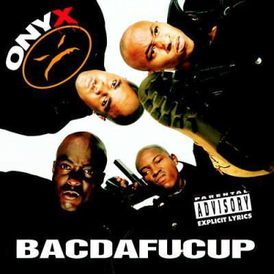 Onyx - Bacdafucup (1994)