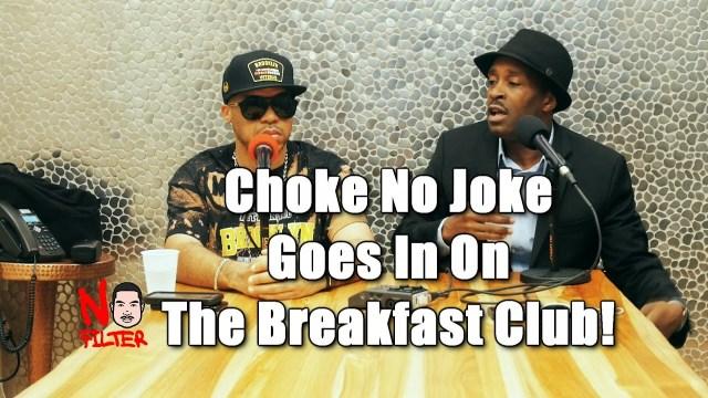CHOKE THE JOKE